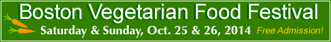 Boston Vegetarian Food Festival, October 25 and 26, 2014