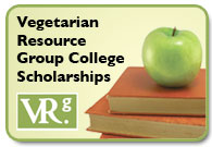 Vegetarian Resource Group College Scholarships!